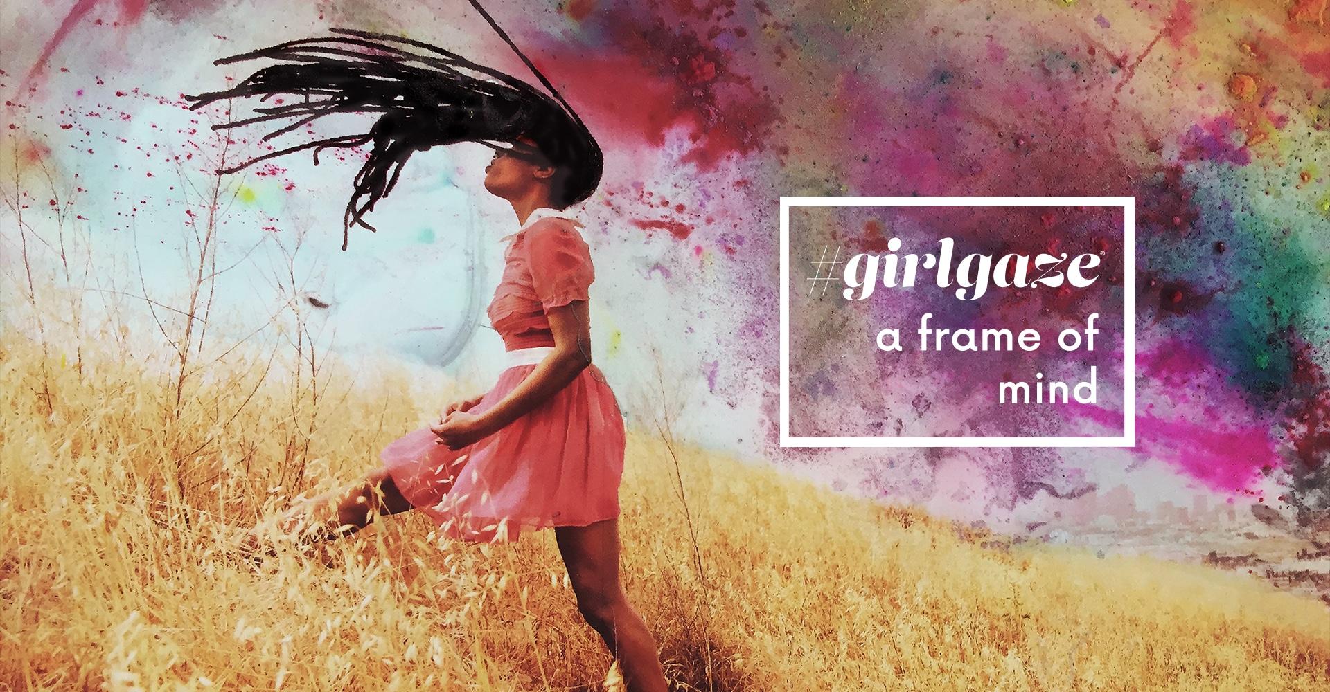 #girlgaze: a frame of mind